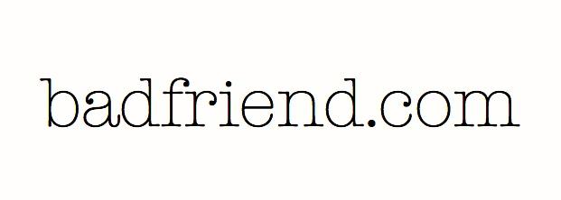badfriend