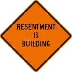 RESENTMENT IS BUILDING