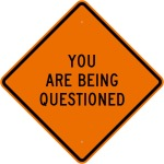 YOU ARE BEING QUESTIONED