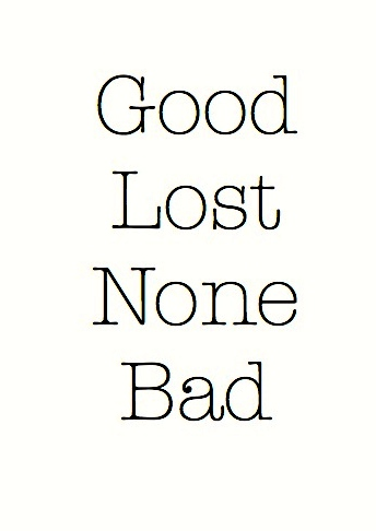 Good, Lost, None, and Bad