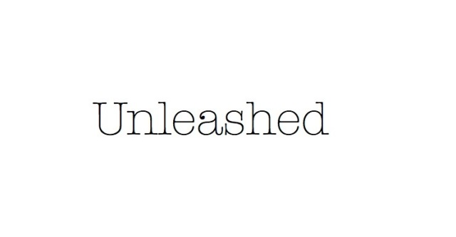Unleashed